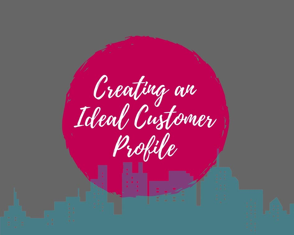 Creating your ideal customer profile ( ICP)