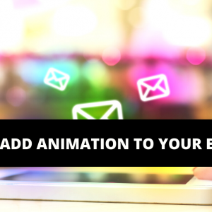 How to add animation to your email campaign